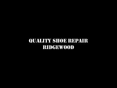 Quality Shoe Repair • Ridgewood