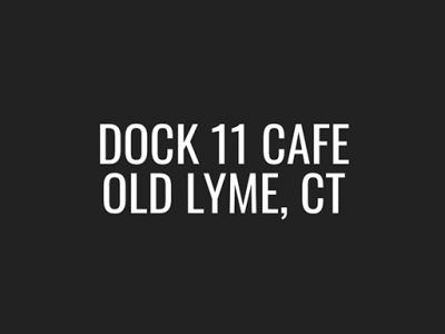 Dock 11 Cafe • Old Lyme